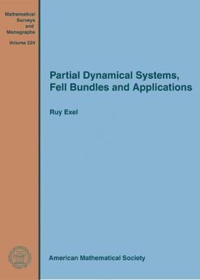 Partial Dynamical Systems, Fell Bundles and Applications - Mathematical Surveys and Monographs (Hardback)