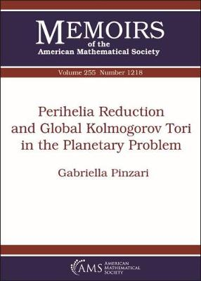 Perihelia Reduction and Global Kolmogorov Tori in the Planetary Problem - Memoirs of the American Mathematical Society (Paperback)