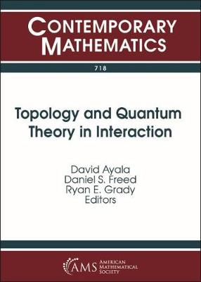 Topology and Quantum Theory in Interaction - Contemporary Mathematics (Paperback)
