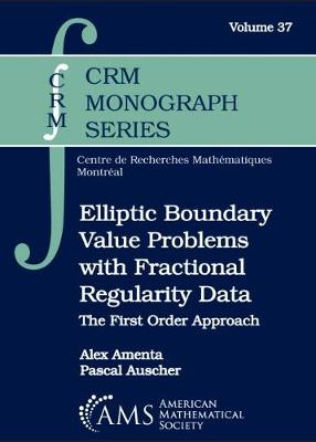 Elliptic Boundary Value Problems with Fractional Regularity Data: The First Order Approach - CRM Monograph Series (Hardback)