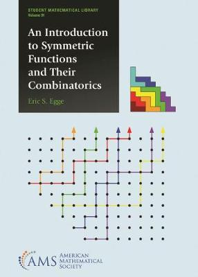 An Introduction to Symmetric Functions and Their Combinatorics - Student Mathematical Library (Paperback)