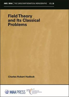 Field Theory and Its Classical Problems - Carus Mathematical Monographs (Paperback)