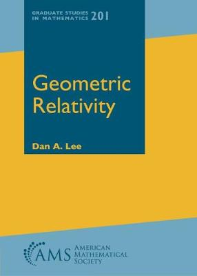Geometric Relativity - Graduate Studies in Mathematics (Hardback)