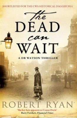 The Dead Can Wait: A Doctor Watson Thriller (Paperback)