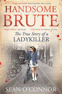 Handsome Brute: The True Story of a Ladykiller (Paperback)