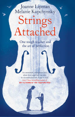 Strings Attached: One Tough Teacher and the Art of Perfection (Hardback)