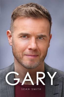 Gary: The Definitive Biography of Gary Barlow (Paperback)
