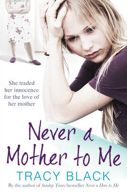 Never a Mother to Me (Paperback)