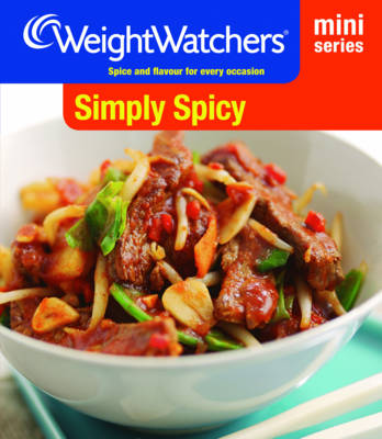 Weight Watchers Mini Series: Simply Spicy - WEIGHT WATCHERS (Paperback)