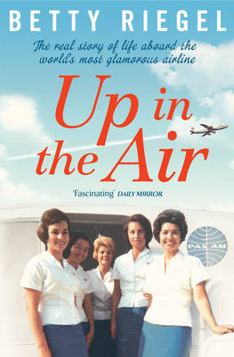 Up in the Air: The real story of life aboard the world's most glamorous airline (Paperback)