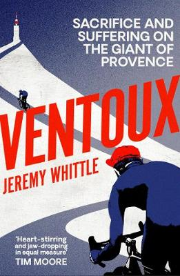 Ventoux: Sacrifice and Suffering on the Giant of Provence (Paperback)