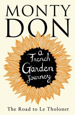 The Road to Le Tholonet: A French Garden Journey (Hardback)