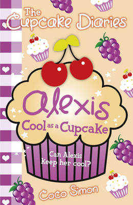 The Cupcake Diaries: Alexis Cool as a Cupcake (Paperback)