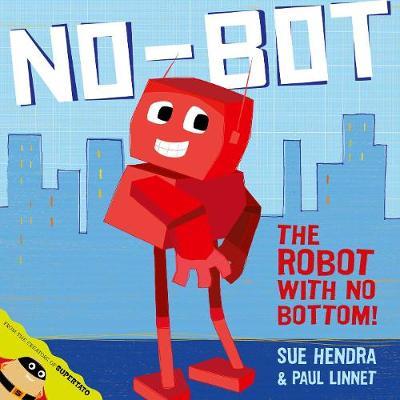 No-Bot, the Robot with No Bottom (Hardback)