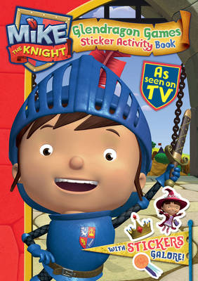 Mike the Knight: Glendragon Games Sticker Book - Mike the Knight (Paperback)