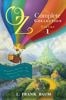 Oz, the Complete Collection Volume 1 bind-up: Wonderful Wizard of Oz; Marvellous Land of Oz; Ozma of Oz (Paperback)