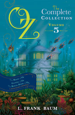 Oz, the Complete Collection Volume 5 Bind-Up: The Magic of Oz; Glinda of Oz, The Royal Book of Oz Volume 5: The Magic of Oz; Glinda of Oz, the Royal Book of Oz (Paperback)