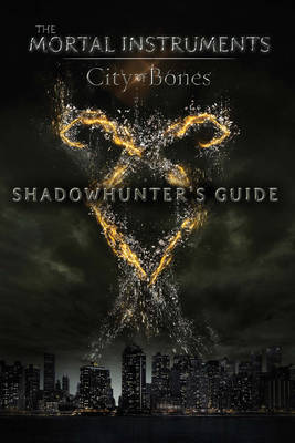 Shadowhunter's Guide: City of Bones (Paperback)