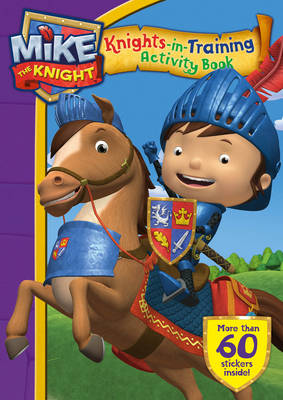 Mike the Knight: Knights In-Training Sticker Acitivity Book - Mike the Knight (Paperback)