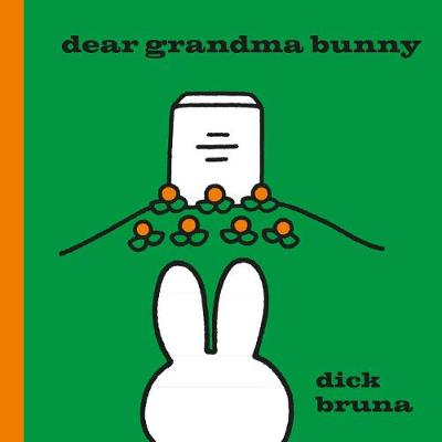 Dear Grandma Bunny: A Miffy Book - MIFFY (Hardback)
