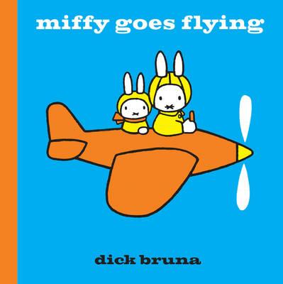 Miffy Goes Flying - MIFFY (Hardback)