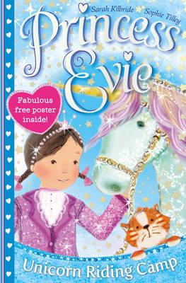 Princess Evie: The Unicorn Riding Camp - Princess Evie's Ponies 2 (Paperback)