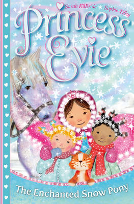 Princess Evie: The Enchanted Snow Pony - Princess Evie 4 (Paperback)