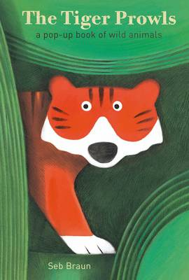 The Tiger Prowls: A Pop-up Book of Wild Animals (Hardback)