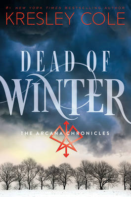 Dead of Winter: The Arcana Chronicles Book 3 (Paperback)