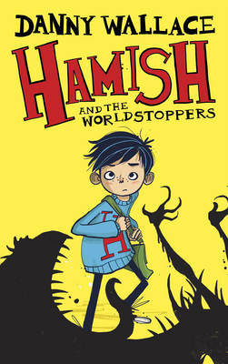 Hamish and the WorldStoppers (Hardback)