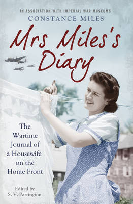 Mrs Miles's Diary: The Wartime Journal of a Housewife on the Home Front (Paperback)