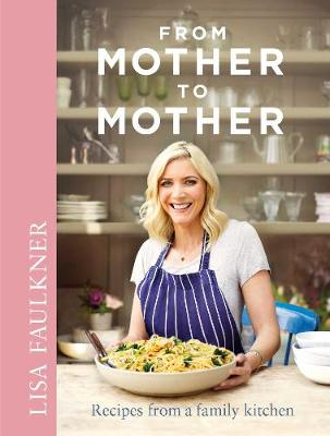 From Mother to Mother: Recipes from a family kitchen (Hardback)