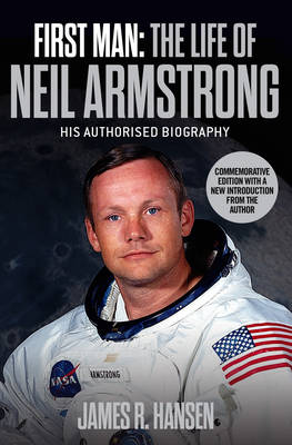 First Man: The Life of Neil Armstrong (Paperback)