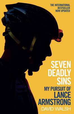 Seven Deadly Sins: My Pursuit of Lance Armstrong (Paperback)