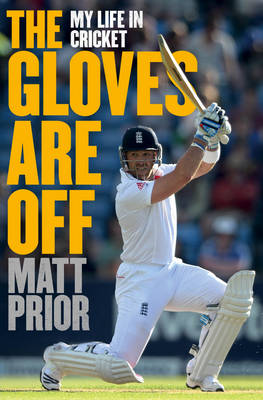 The Gloves are Off: My Life in Cricket (Paperback)