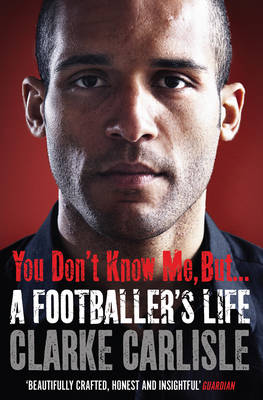 You Don't Know Me, But . . .: A Footballer's Life (Paperback)