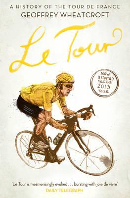 Le Tour: A History of the Tour de France (Paperback)