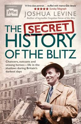 The Secret History of the Blitz (Paperback)