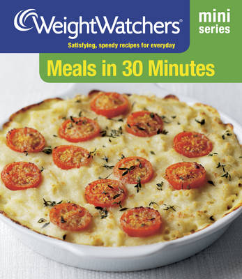 Weight Watchers Mini Series: Meals in 30 Minutes - WEIGHT WATCHERS (Paperback)