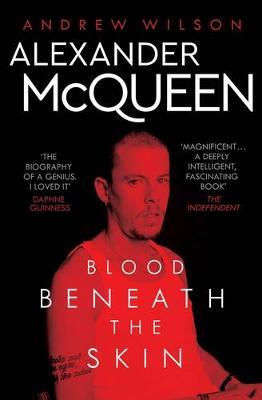 Alexander McQueen: Blood Beneath the Skin (Paperback)