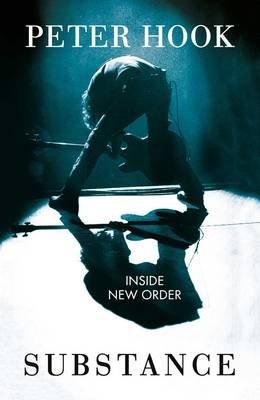 Substance: Inside New Order (Hardback)