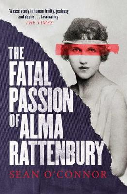 The Fatal Passion of Alma Rattenbury (Paperback)