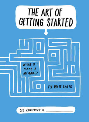 The Art of Getting Started (Paperback)
