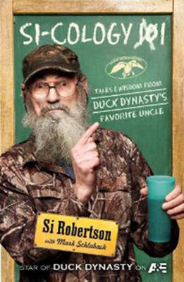 Si-cology 1: Tales and Wisdom from Duck Dynasty's Favourite Uncle (Hardback)