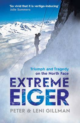 Extreme Eiger: Triumph and Tragedy on the North Face (Paperback)