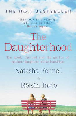 The Daughterhood: The good, the bad and the guilty of mother-daughter relationships (Paperback)