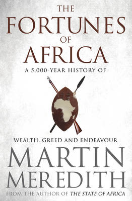 Fortunes of Africa: A 5,000 Year History of Wealth, Greed and Endeavour (Paperback)