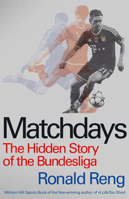 Matchdays: The Hidden Story of the Bundesliga (Hardback)