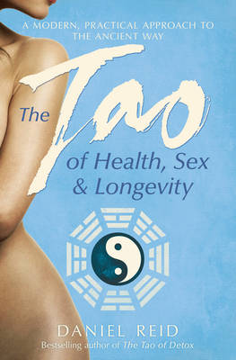 The Tao Of Health, Sex And Longevity (Paperback)