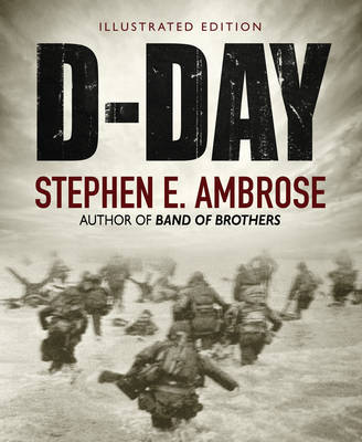 D-Day Illustrated Edition (Hardback)
